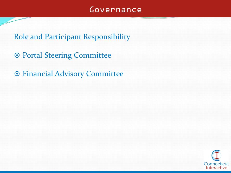 Governance Role and Participant Responsibility  Portal Steering Committee  Financial Advisory Committee