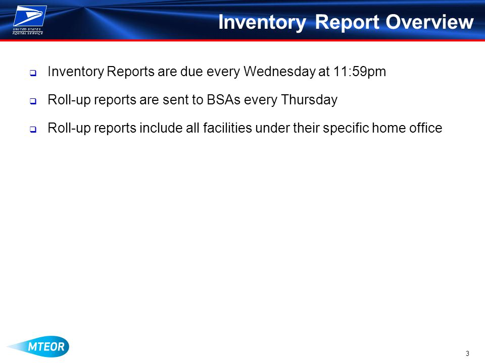 3 Inventory Report Overview  Inventory Reports are due every Wednesday at 11:59pm  Roll-up reports are sent to BSAs every Thursday  Roll-up reports include all facilities under their specific home office