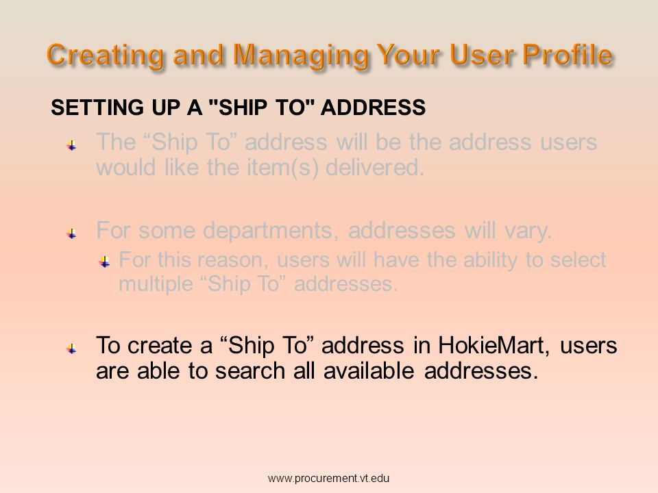 SETTING UP A SHIP TO ADDRESS The Ship To address will be the address users would like the item(s) delivered.