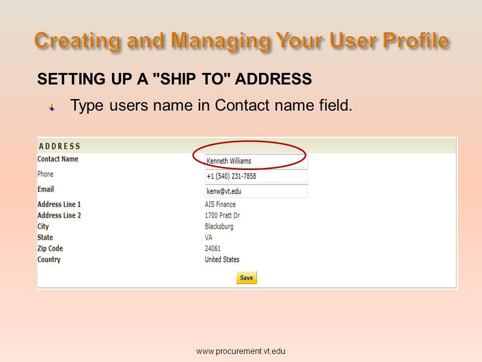 SETTING UP A SHIP TO ADDRESS Type users name in Contact name field.