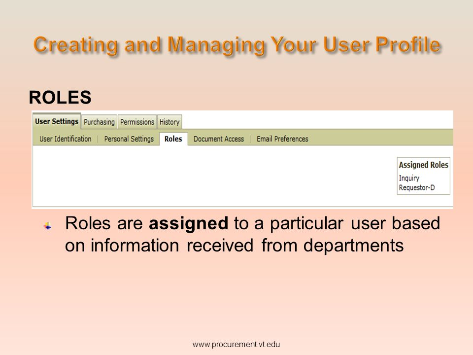 ROLES Roles are assigned to a particular user based on information received from departments