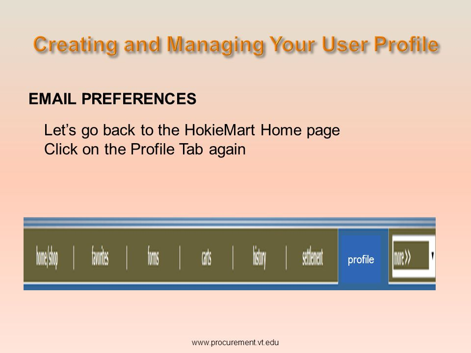 PREFERENCES   Let's go back to the HokieMart Home page Click on the Profile Tab again profile