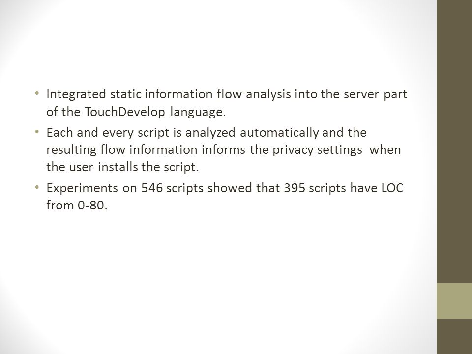 Integrated static information flow analysis into the server part of the TouchDevelop language.