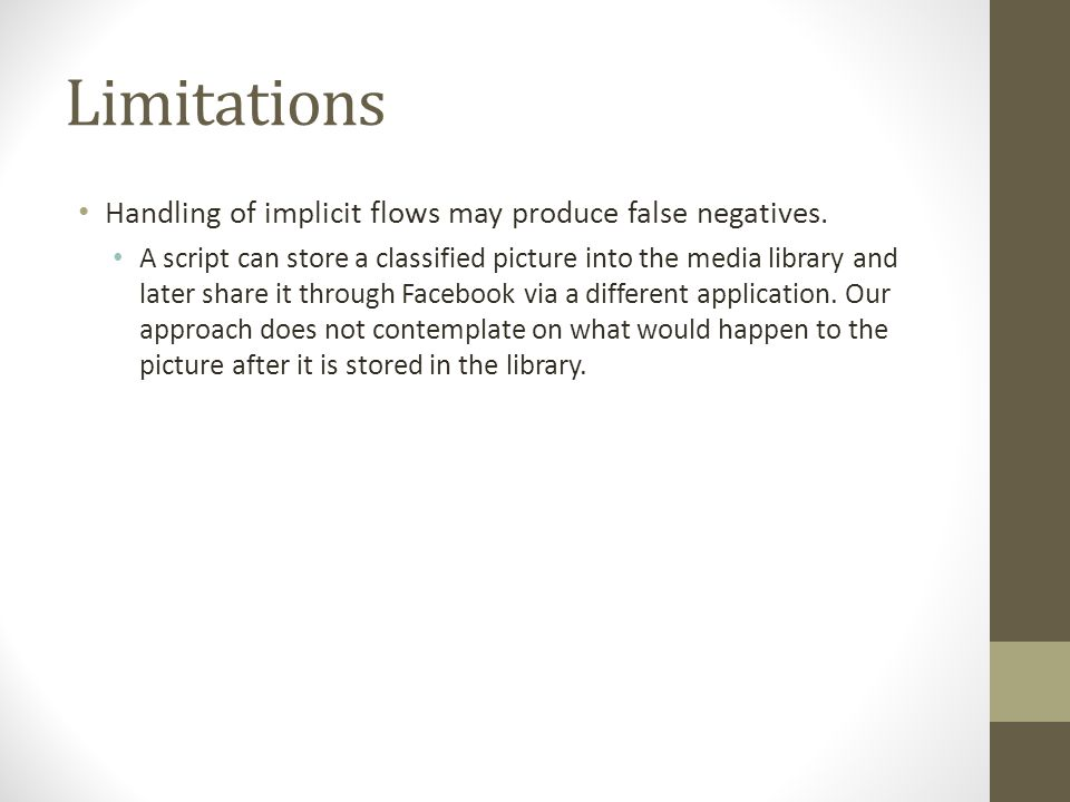 Limitations Handling of implicit flows may produce false negatives.