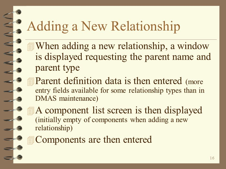 15 Finding Relationships Relationships that contain a specific item The item being looked for is displayed in the second header line Return to Item Relationship Summary All relationships that contain the specified item at least one time are listed The type of each relationship is displayed The user may then work with any one of the listed relationships