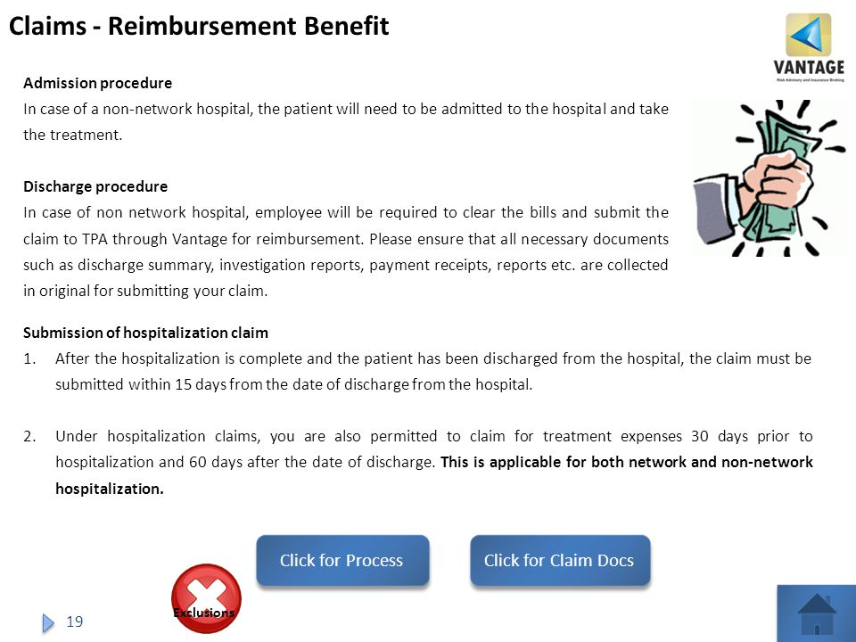 19 Claims - Reimbursement Benefit Admission procedure In case of a non-network hospital, the patient will need to be admitted to the hospital and take the treatment.