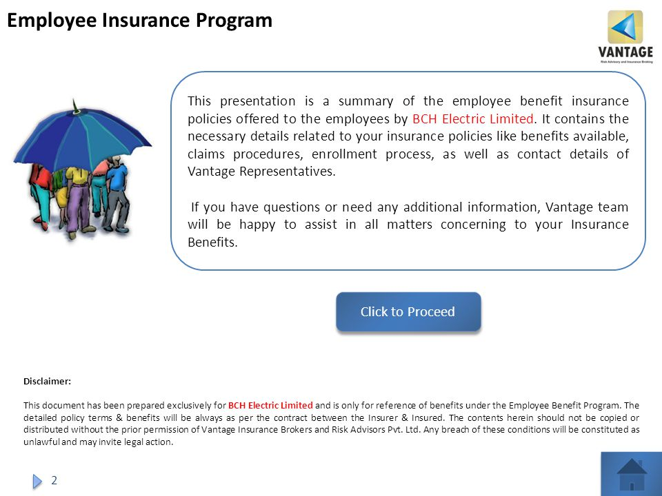 Employee Insurance Program This presentation is a summary of the employee benefit insurance policies offered to the employees by BCH Electric Limited.
