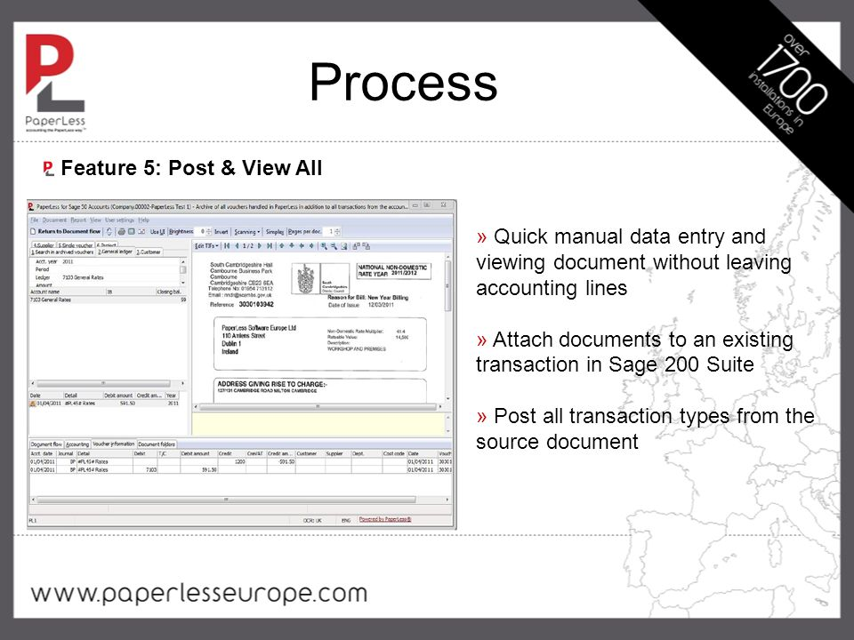 Process » Quick manual data entry and viewing document without leaving accounting lines » Attach documents to an existing transaction in Sage 200 Suite » Post all transaction types from the source document Feature 5: Post & View All
