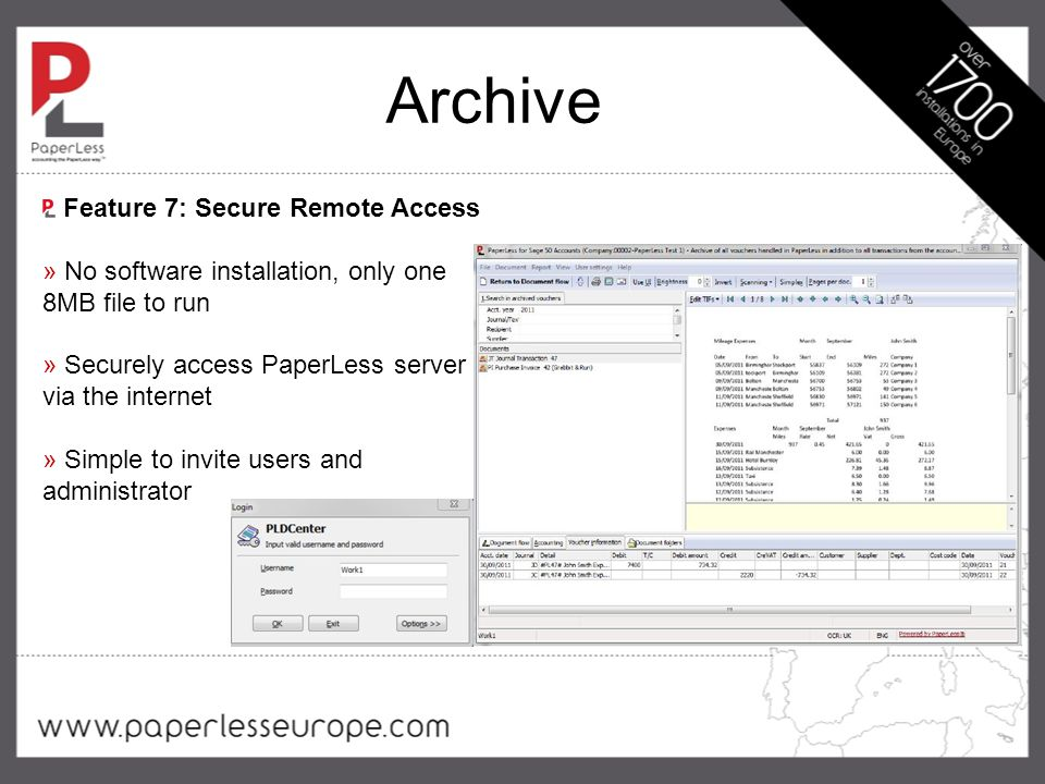 Archive Feature 7: Secure Remote Access » No software installation, only one 8MB file to run » Securely access PaperLess server via the internet » Simple to invite users and administrator