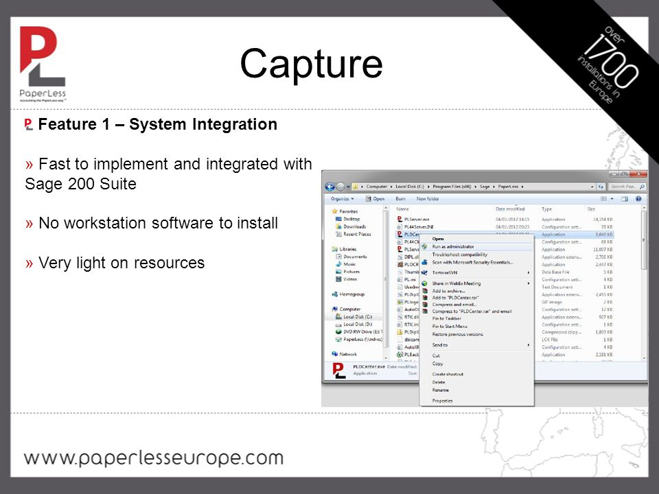 Capture Feature 1 – System Integration » Fast to implement and integrated with Sage 200 Suite » No workstation software to install » Very light on resources