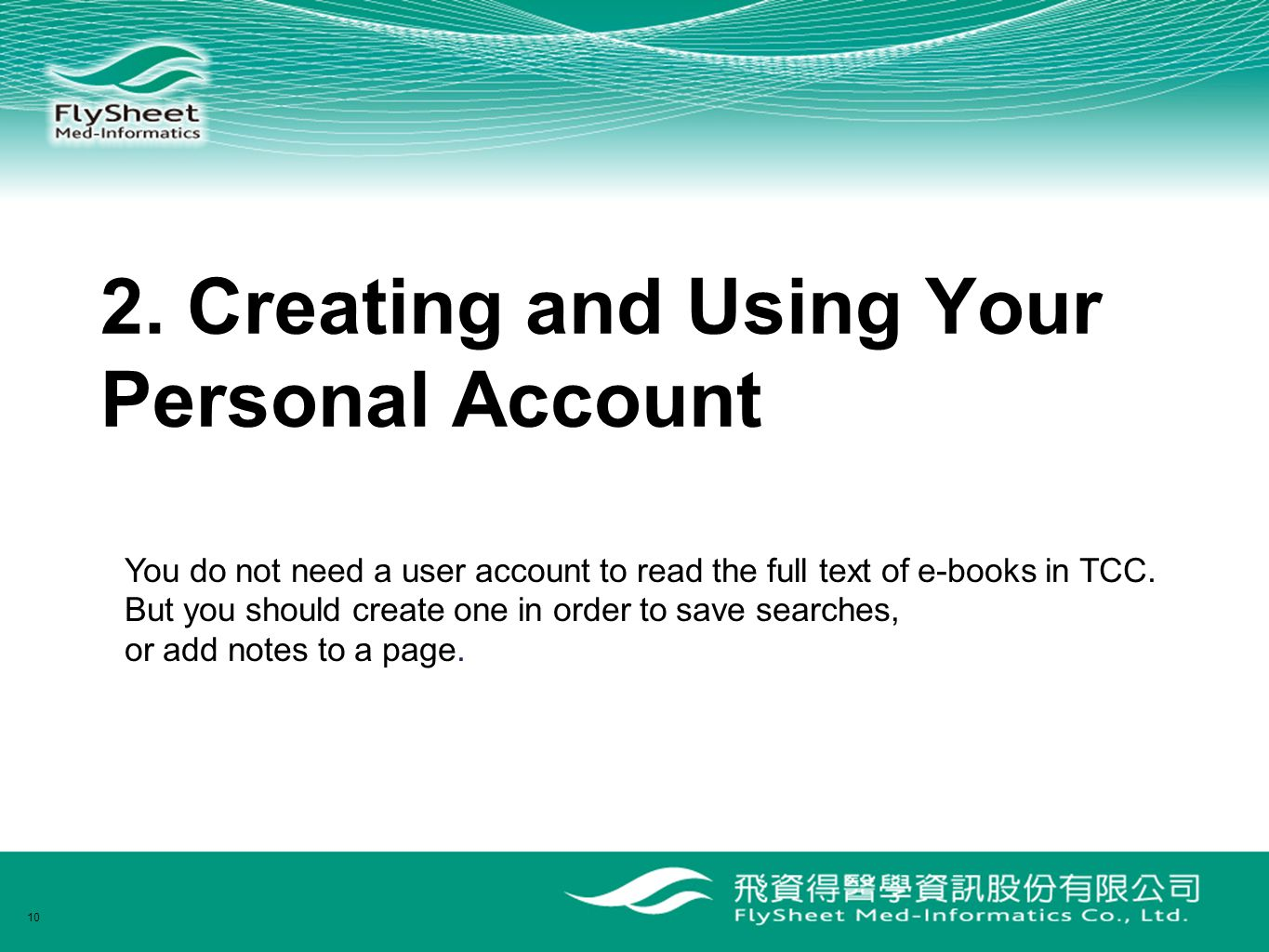10 You do not need a user account to read the full text of e-books in TCC.