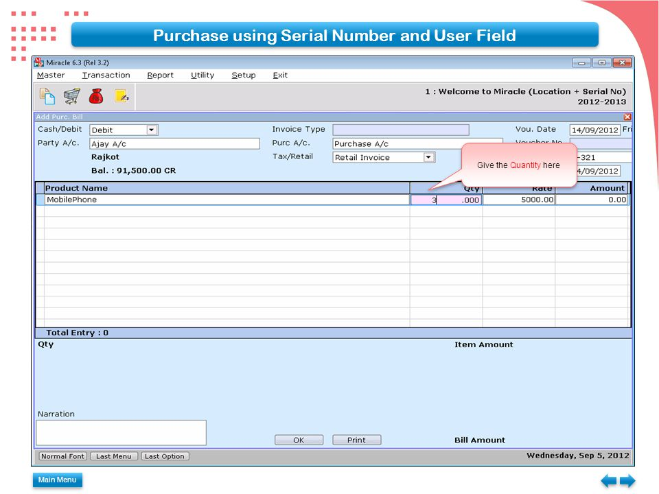 Main Menu Purchase using Serial Number and User Field Give the Quantity here