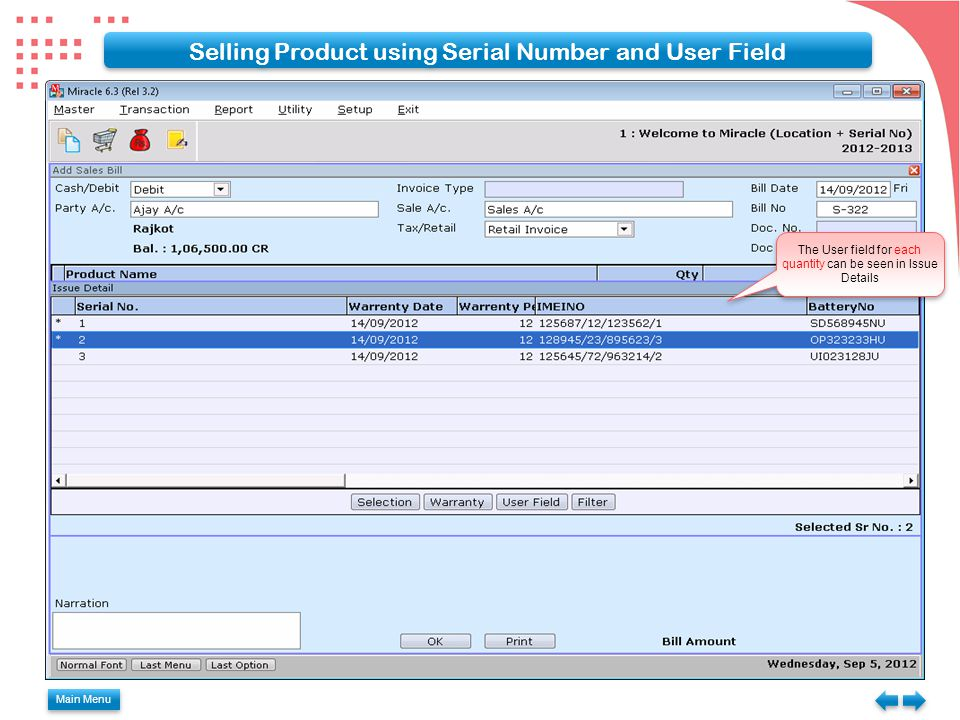 Main Menu Selling Product using Serial Number and User Field The User field for each quantity can be seen in Issue Details