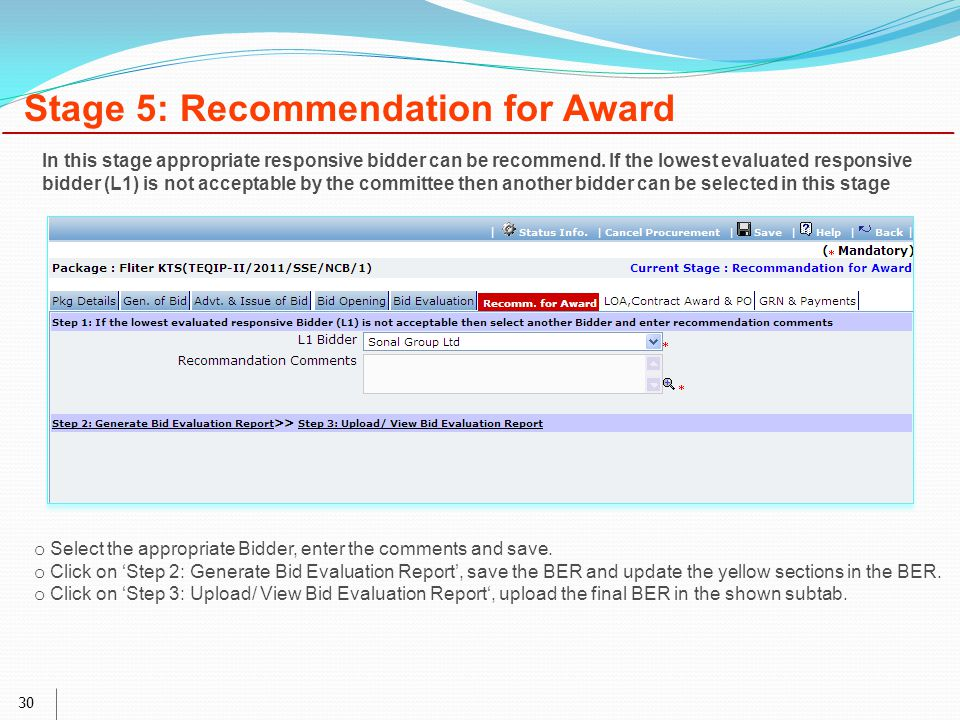 30 Stage 5: Recommendation for Award o Select the appropriate Bidder, enter the comments and save.