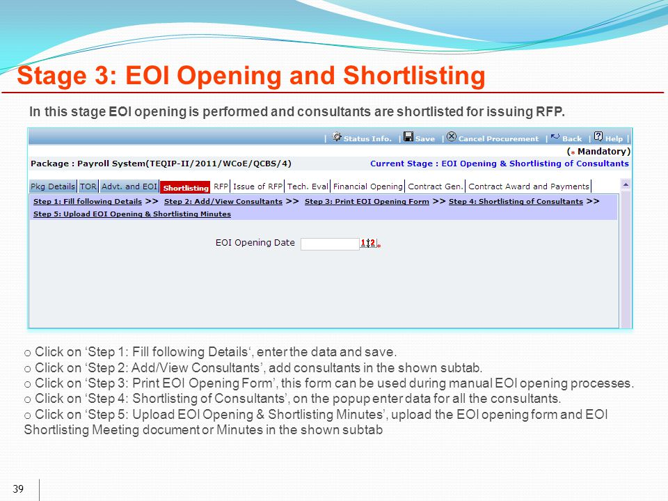 39 Stage 3: EOI Opening and Shortlisting o Click on 'Step 1: Fill following Details', enter the data and save.