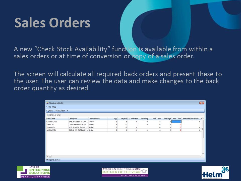 Sales Orders A new Check Stock Availability function is available from within a sales orders or at time of conversion or copy of a sales order.