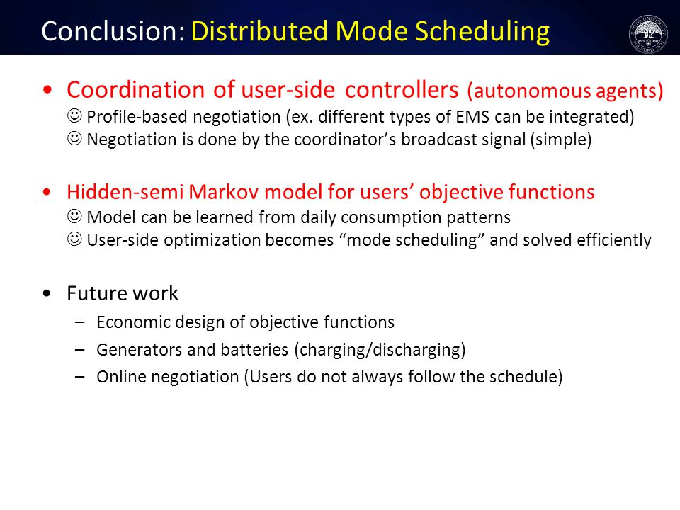 Conclusion: Distributed Mode Scheduling Coordination of user-side controllers (autonomous agents) Profile-based negotiation (ex.