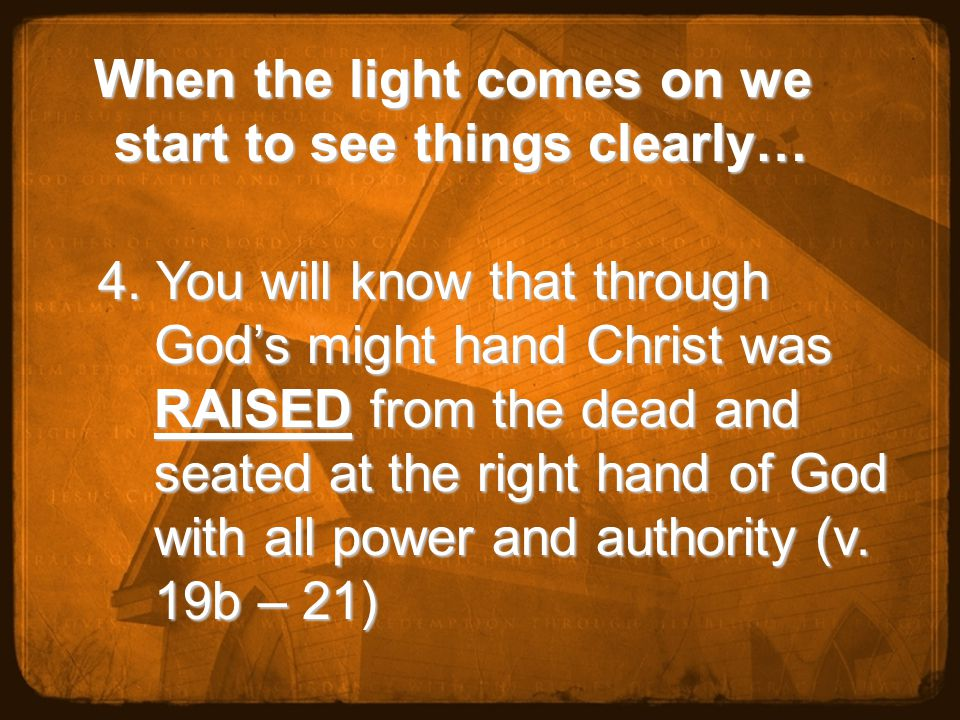 When the light comes on we start to see things clearly… When the light comes on we start to see things clearly… 4.