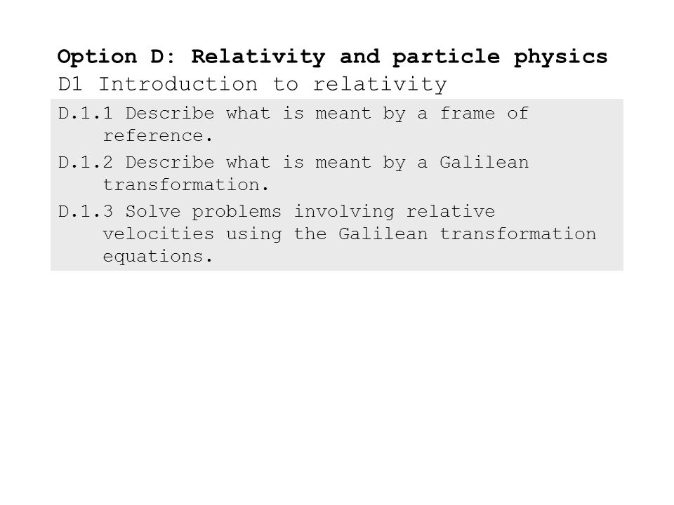 D.1.1Describe what is meant by a frame of reference. D.1.2Describe ...