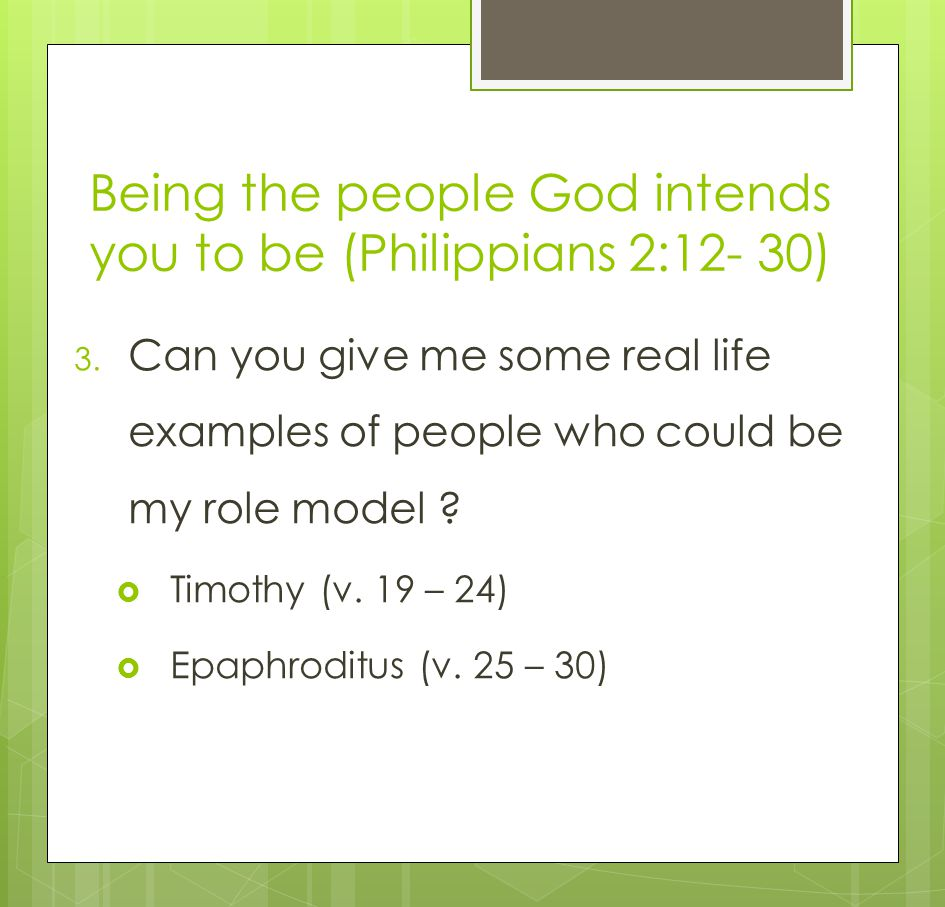 Being the people God intends you to be (Philippians 2:12- 30) 3.
