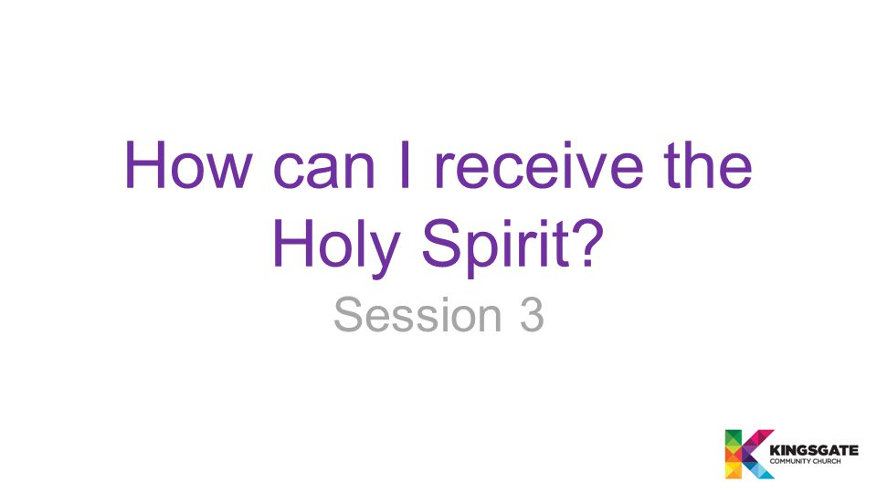 How can I receive the Holy Spirit Session 3