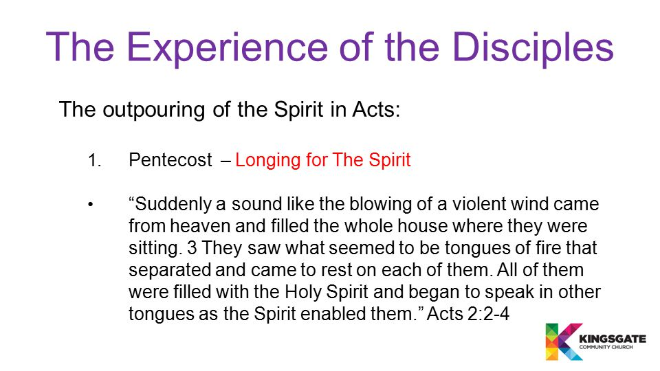 The Experience of the Disciples The outpouring of the Spirit in Acts: 1.