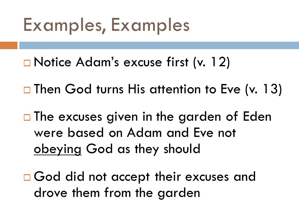 Examples, Examples  Notice Adam's excuse first (v.
