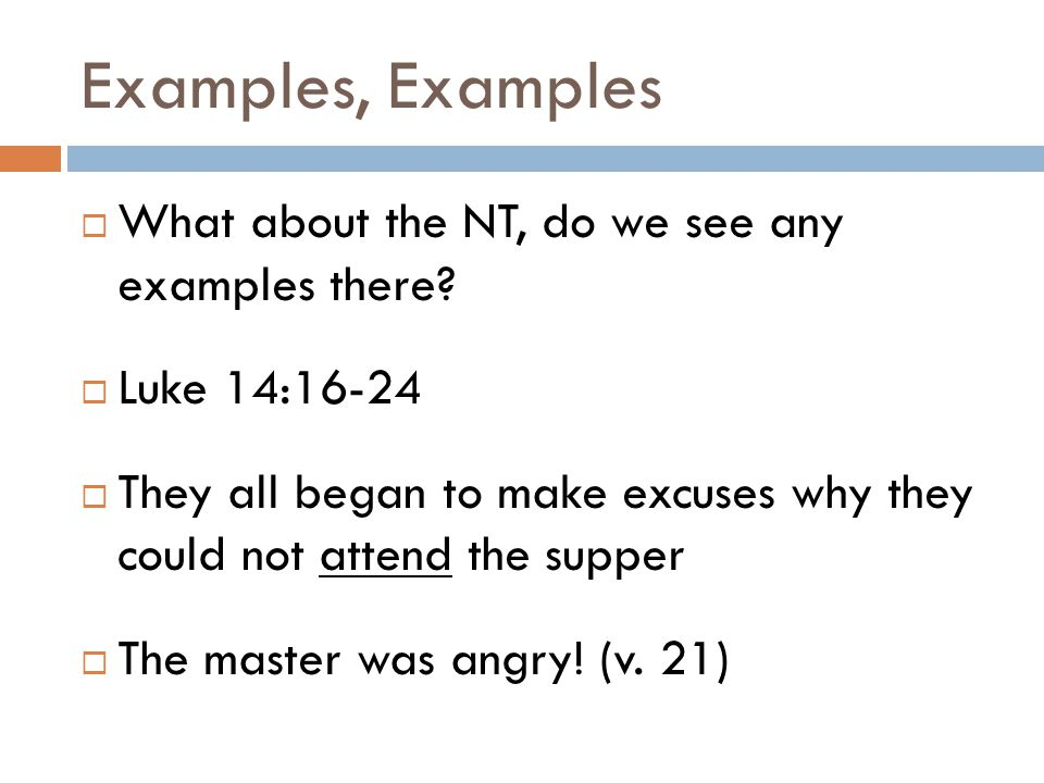 Examples, Examples  What about the NT, do we see any examples there.