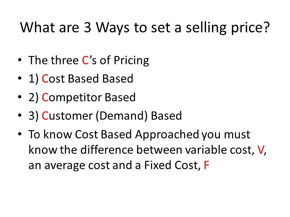 What are 3 Ways to set a selling price.