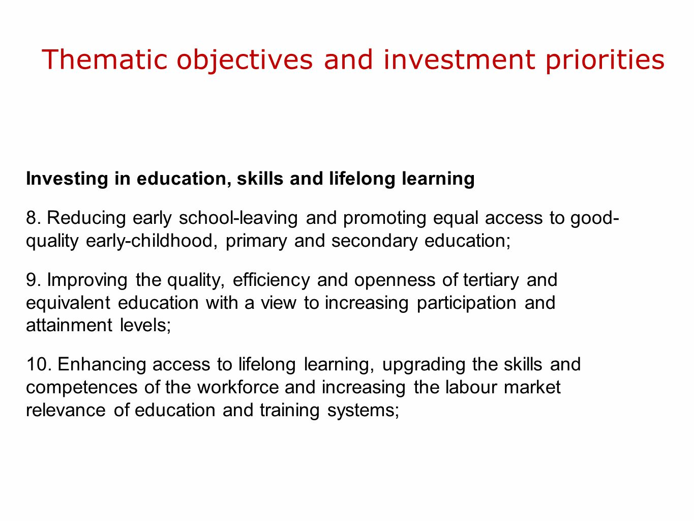 Thematic objectives and investment priorities Investing in education, skills and lifelong learning 8.