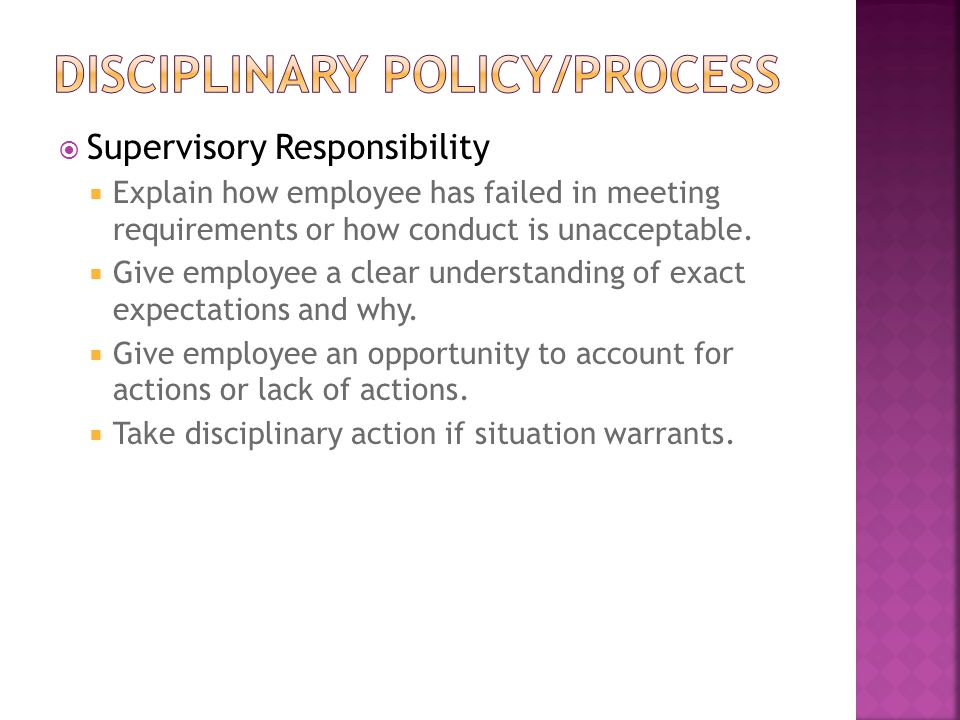  Supervisory Responsibility  Explain how employee has failed in meeting requirements or how conduct is unacceptable.