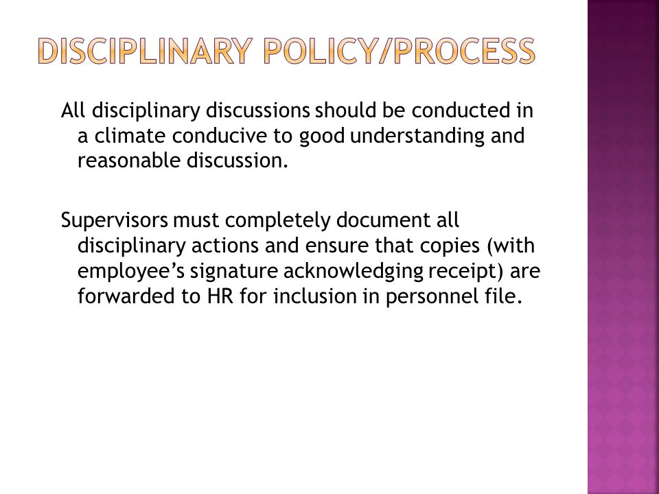 All disciplinary discussions should be conducted in a climate conducive to good understanding and reasonable discussion.