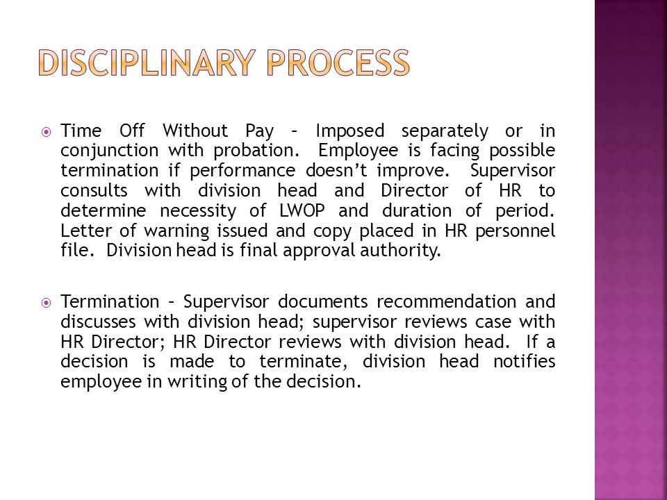  Time Off Without Pay – Imposed separately or in conjunction with probation.