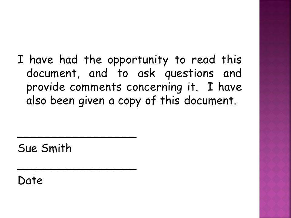 I have had the opportunity to read this document, and to ask questions and provide comments concerning it.