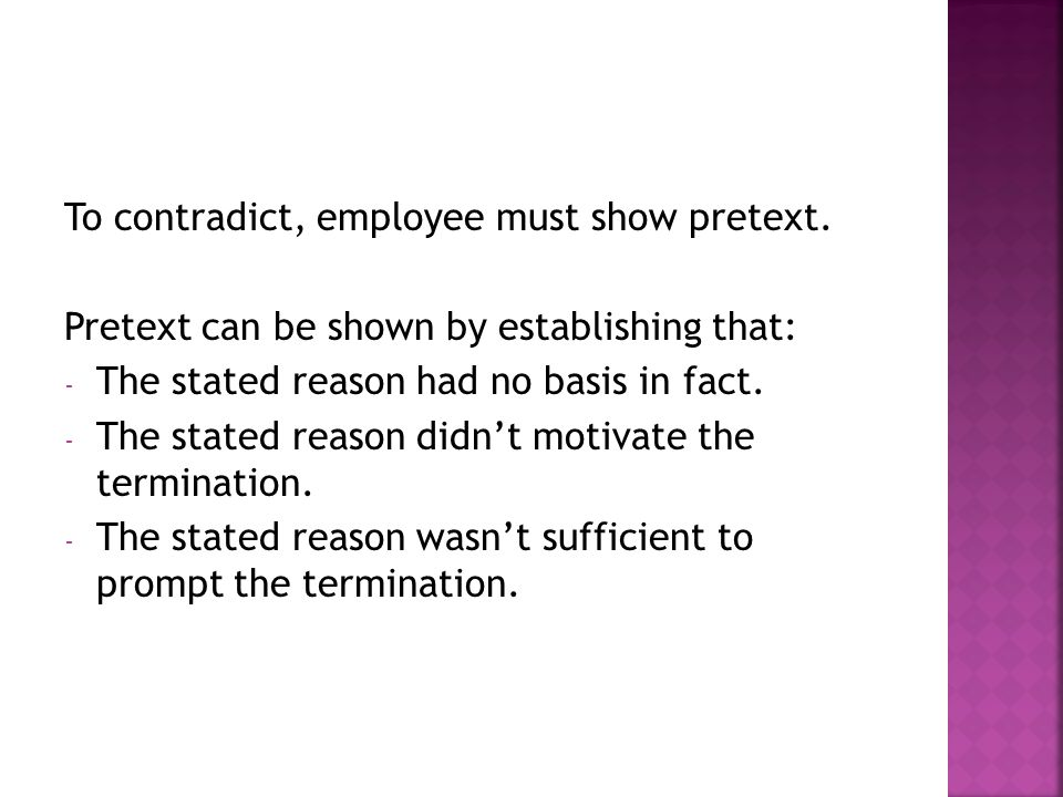 To contradict, employee must show pretext.
