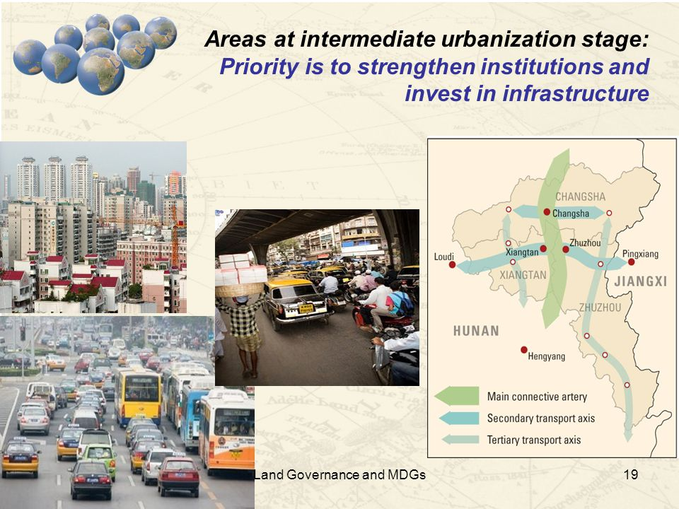 19 Areas at intermediate urbanization stage: Priority is to strengthen institutions and invest in infrastructure Land Governance and MDGs
