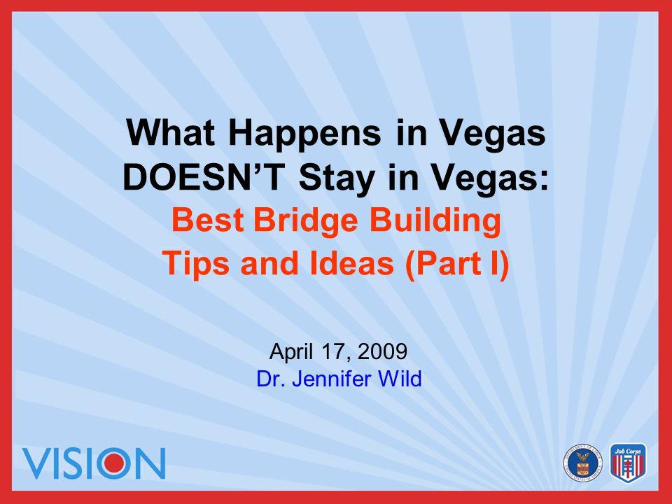 What Happens In Vegas Doesn T Stay In Vegas Best Bridge Building