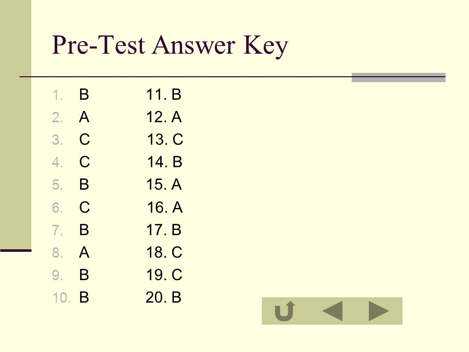 Pre-Test Answer Key 1. B 11. B 2. A 12. A 3. C 13.
