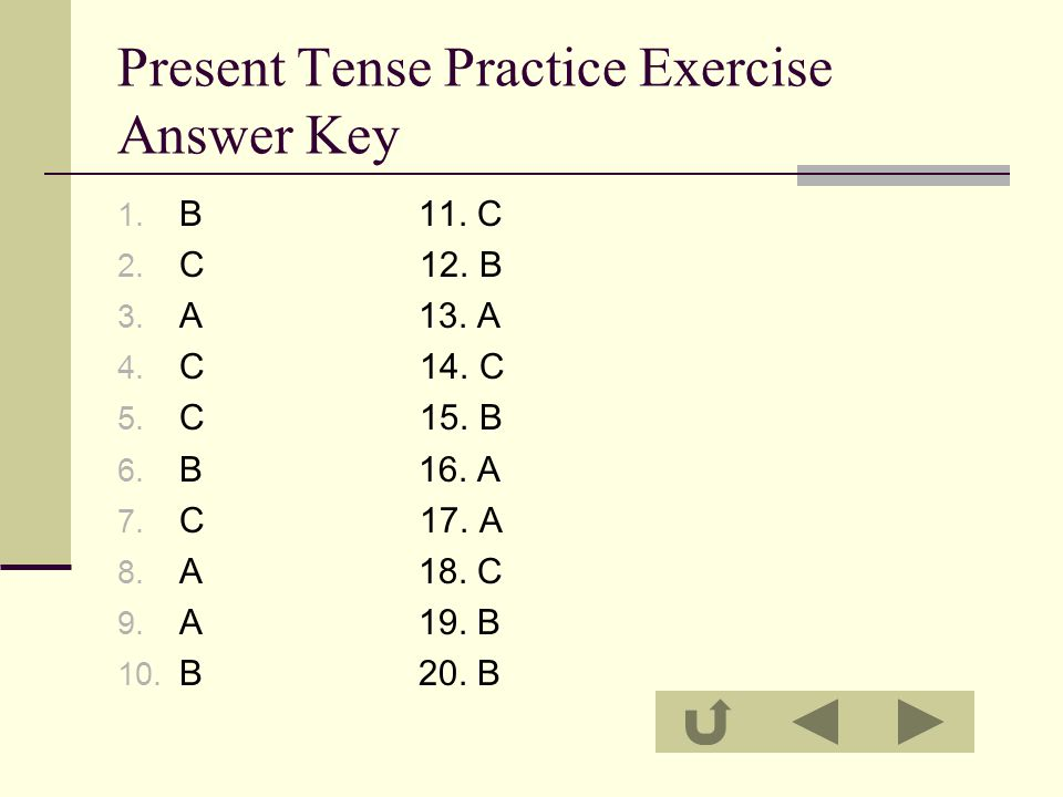 Present Tense Practice Exercise Answer Key 1. B 11.