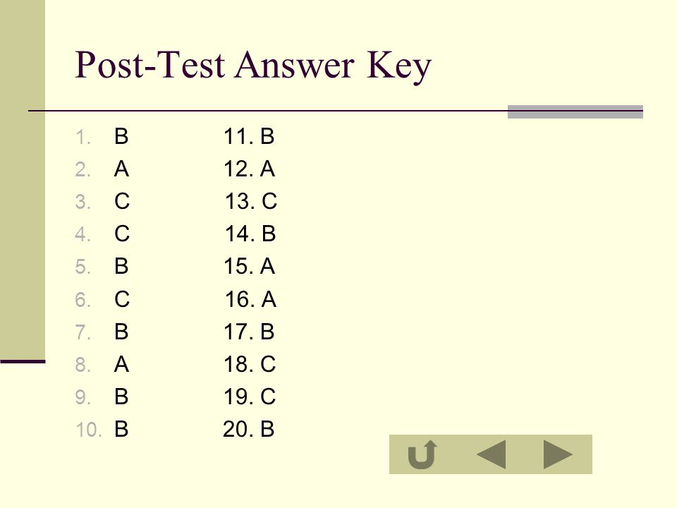 Post-Test Answer Key 1. B 11. B 2. A 12. A 3. C 13.
