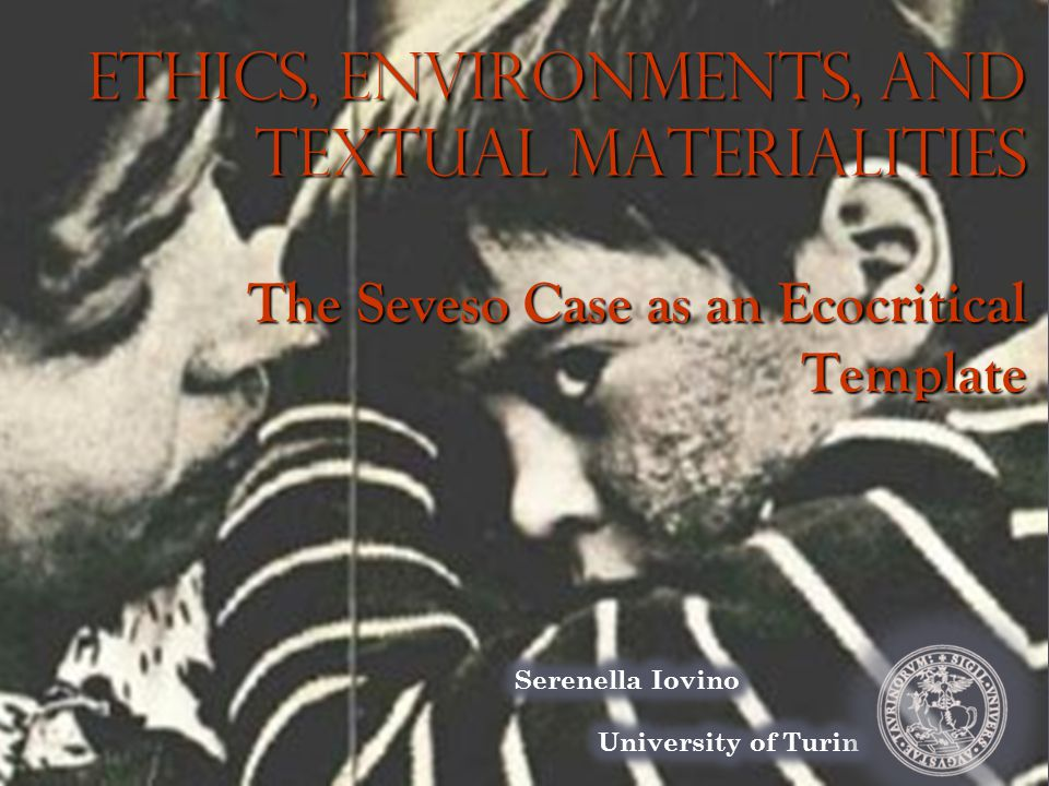 Ethics, Environments, and Textual Materialities The Seveso Case as an Ecocritical Template