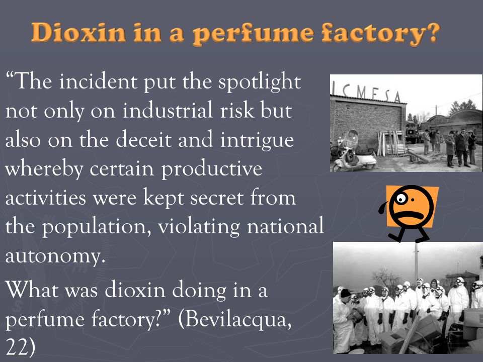 The incident put the spotlight not only on industrial risk but also on the deceit and intrigue whereby certain productive activities were kept secret from the population, violating national autonomy.