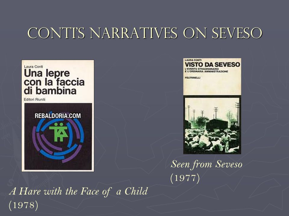 Conti's Narratives on Seveso A Hare with the Face of a Child (1978) Seen from Seveso (1977)