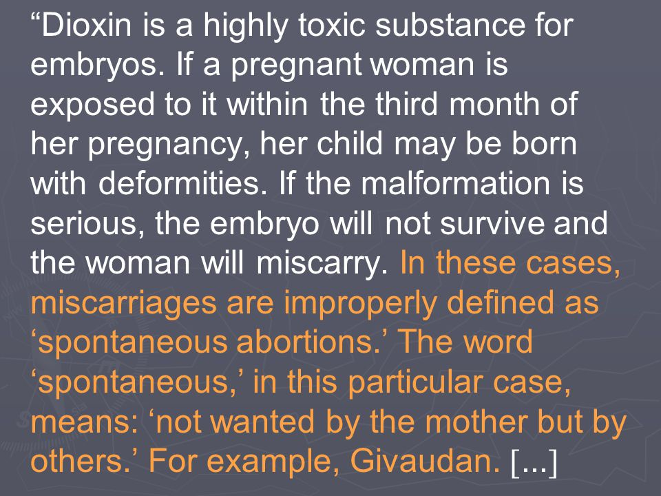 Dioxin is a highly toxic substance for embryos.