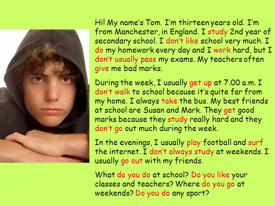 Hi. My name's Tom. I'm thirteen years old. I'm from Manchester, in England.