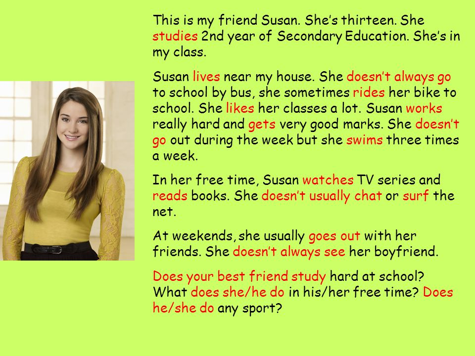 This is my friend Susan. She's thirteen. She studies 2nd year of Secondary Education.