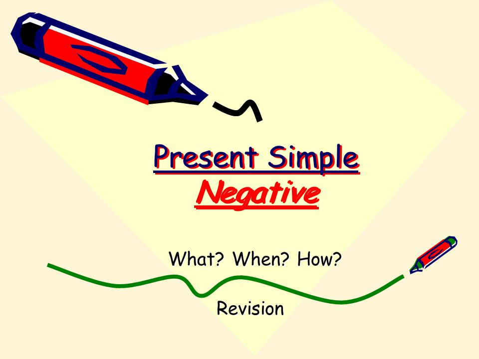 Present Simple Negative What When How Revision