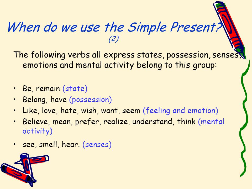 When do we use the Simple Present.