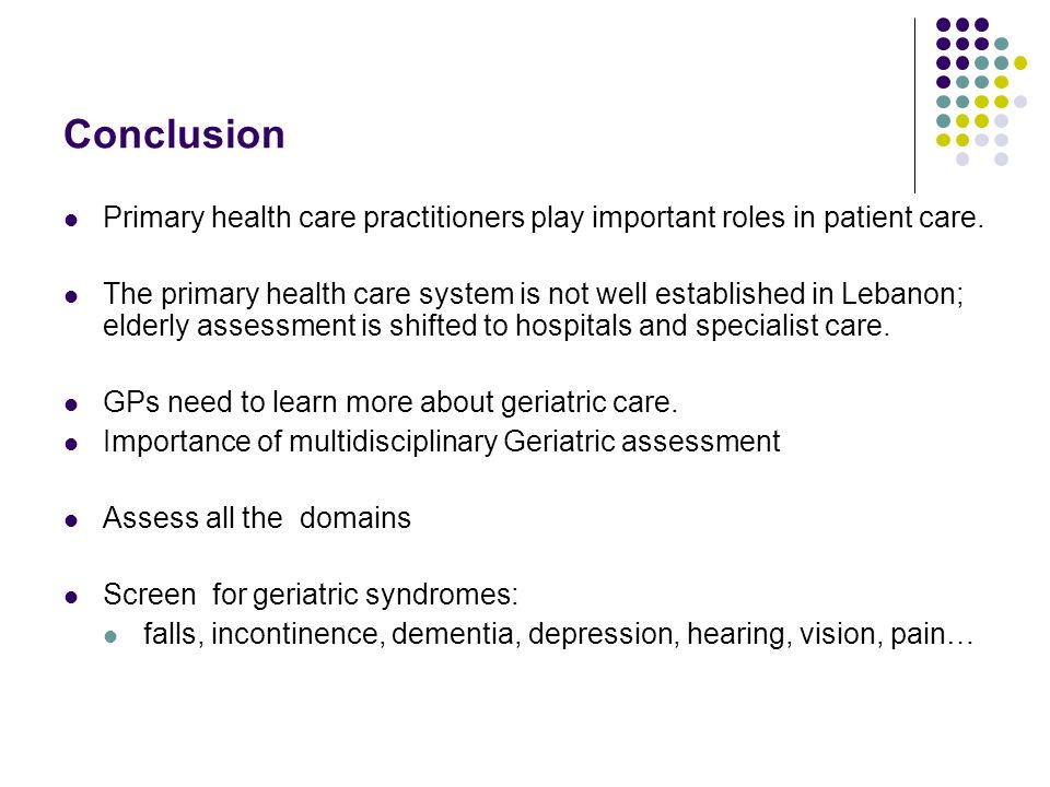 Conclusion Primary health care practitioners play important roles in patient care.