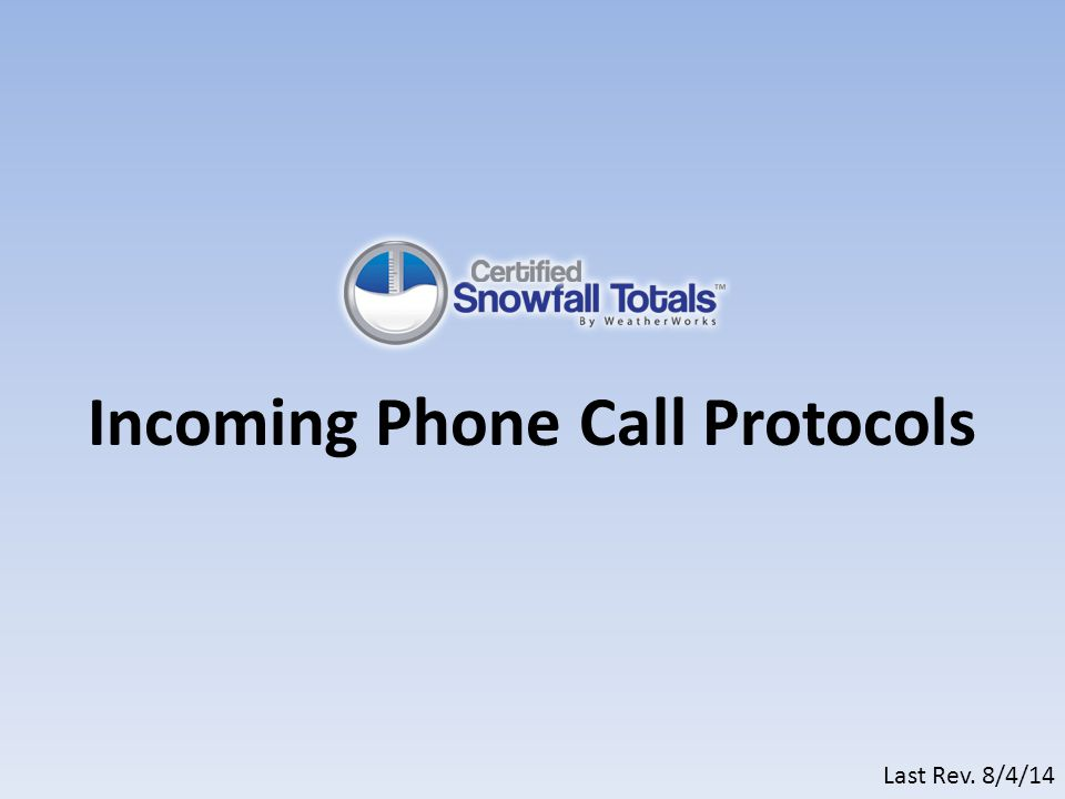Incoming Phone Call Protocols Last Rev. 8/4/14